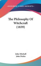 The Philosophy Of Witchcraft (1839)