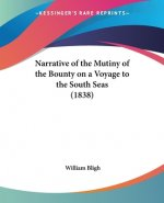 Narrative Of The Mutiny Of The Bounty On A Voyage To The South Seas (1838)
