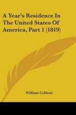 Year's Residence In The United States Of America, Part 1 (1819)