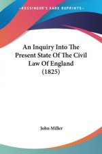 An Inquiry Into The Present State Of The Civil Law Of England (1825)