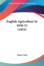 English Agriculture In 1850-51 (1852)