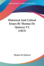 Historical And Critical Essays By Thomas De Quincey V2 (1853)