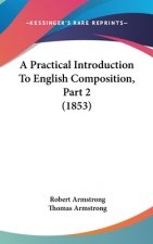 A Practical Introduction To English Composition, Part 2 (1853)