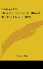 Essays On Determination Of Blood To The Head (1842)