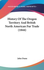 History Of The Oregon Territory And British North American Fur Trade (1844)