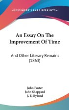 An Essay On The Improvement Of Time: And Other Literary Remains (1863)