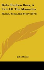 Bulo, Reuben Ross, A Tale Of The Manacles: Hymn, Song And Story (1871)
