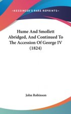 Hume And Smollett Abridged, And Continued To The Accession Of George IV (1824)