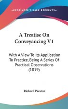 A Treatise On Conveyancing V1: With A View To Its Application To Practice, Being A Series Of Practical Observations (1819)