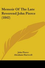 Memoir Of The Late Reverend John Pierce (1842)