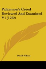 Palaemon's Creed Reviewed And Examined V1 (1762)