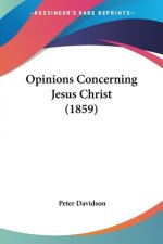 Opinions Concerning Jesus Christ (1859)