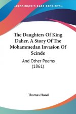 Daughters Of King Daher, A Story Of The Mohammedan Invasion Of Scinde