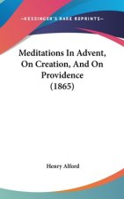 Meditations In Advent, On Creation, And On Providence (1865)