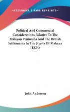Political And Commercial Considerations Relative To The Malayan Peninsula And The British Settlements In The Straits Of Malacca (1824)