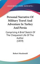 Personal Narrative Of Military Travel And Adventure In Turkey And Persia