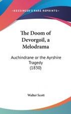 The Doom Of Devorgoil, A Melodrama: Auchindrane Or The Ayrshire Tragedy (1830)