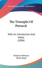 The Triumphs Of Petrarch: With An Introduction And Notes (1806)