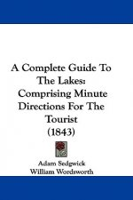 Complete Guide To The Lakes