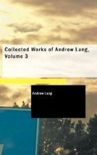 Collected Works of Andrew Lang, Volume 3