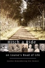 Hitch a Ride on Louises Road of Life