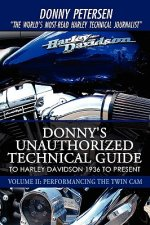 Donny's Unauthorized Technical Guide to Harley Davidson 1936 to Present