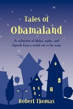 Tales of Obamaland