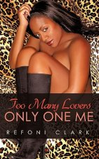 Too Many Lovers Only One Me