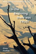 In the Beginning There Was Trust