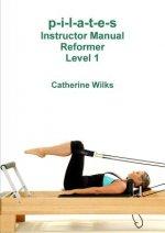 p-i-l-a-t-e-s Instructor Manual Reformer Level 1