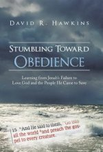 Stumbling Toward Obedience