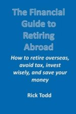 Financial Guide to Retiring Abroad