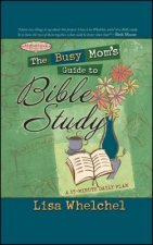 Busy Mom's Guide to Bible Study