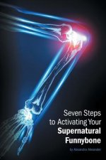 Seven Steps to Activating Your Supernatural Funnybone