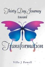 Thirty Day Journey Toward Transformation