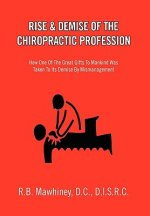 Rise & Demise of the Chiropractic Profession