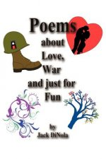 Poems about Love, War and Just for Fun