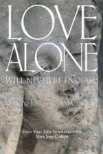 Love Alone Will Never Be Enough