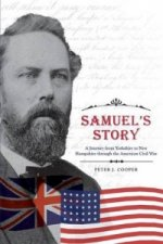 Samuel's Story - A Journey from Yorkshire to New Hampshire Through the American Civil War