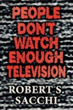 People Don't Watch Enough Television