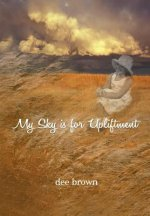 My Sky Is for Upliftment
