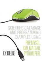 Scientific Database and Programming Examples Using PHP, MySQL, XML, MATLAB, Python, Perl