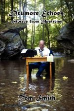 Drumore Echoes, Stories from Upstream