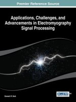 Applications, Challenges, and Advancements in Electromyography Signal Processing