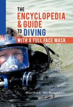 Encyclopedia & Guide to Diving with a Full Face Mask