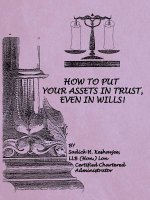 How to Put Your Assets in Trust, Even in Wills!