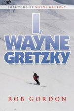 I, Wayne Gretzky