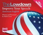 Lowdown: Improve Your Speech - American English