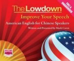Lowdown: Improve Your Speech - American English for Chinese Speakers