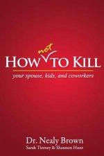 How Not to Kill